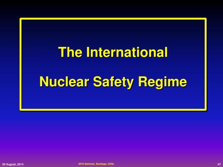 The International                  Nuclear Safety Regime