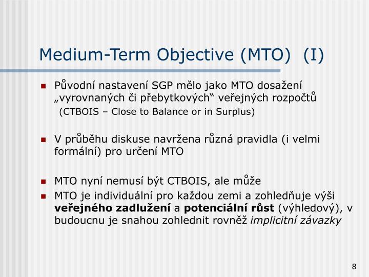 Medium-Term Objective (MTO)  (I)