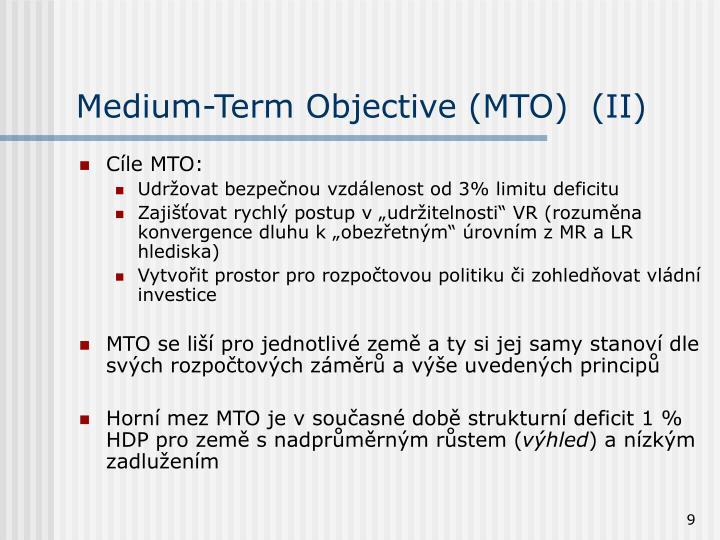 Medium-Term Objective (MTO)  (II)