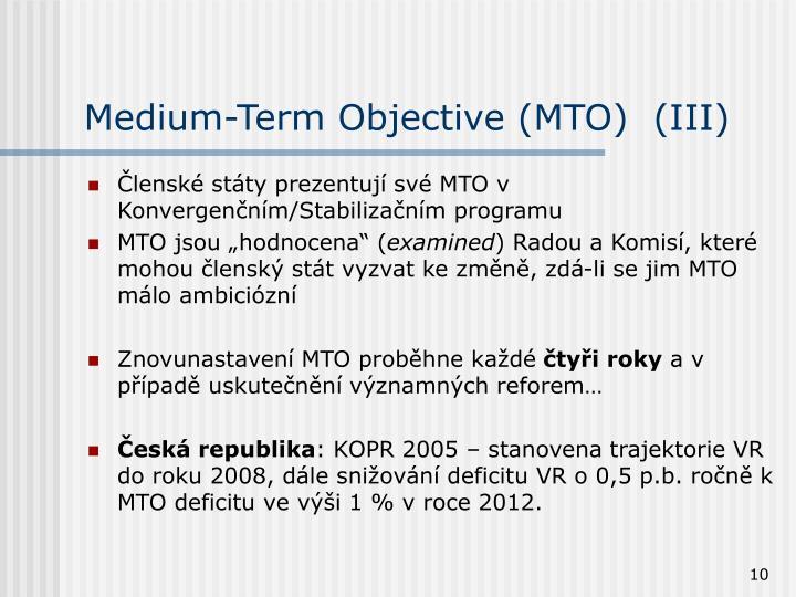 Medium-Term Objective (MTO)  (III)