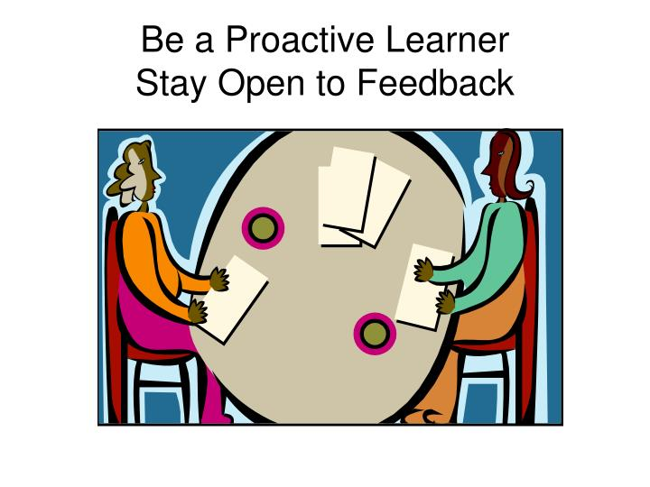 Be a Proactive Learner