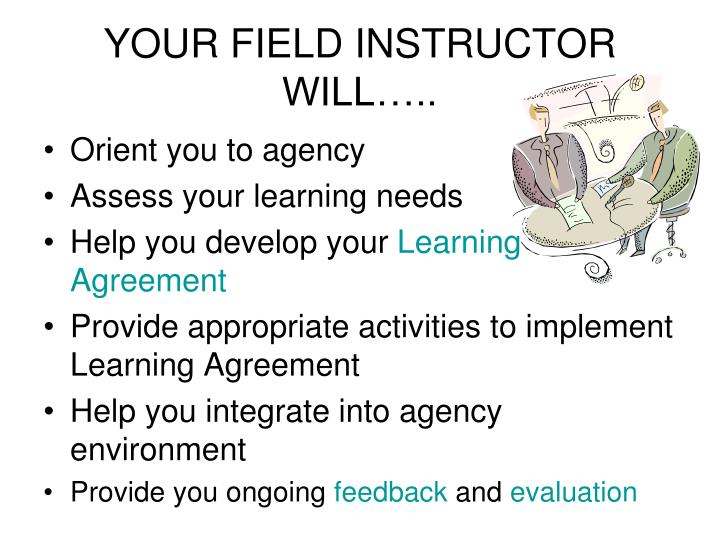 YOUR FIELD INSTRUCTOR WILL…..