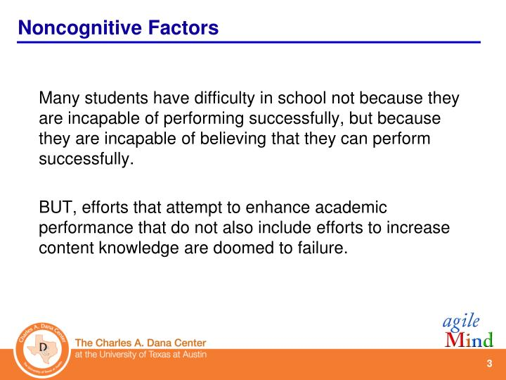 Many students have difficulty in school not because they are incapable of performing successfully, but because they are incapable of believing that they can perform successfully.