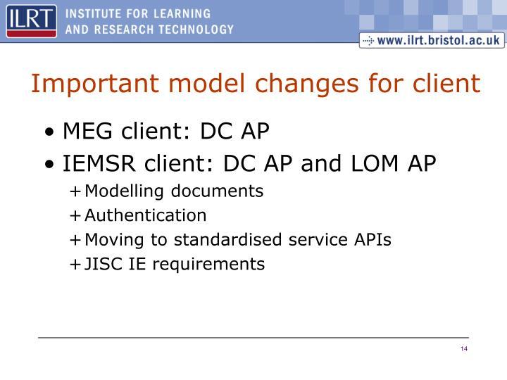 Important model changes for client