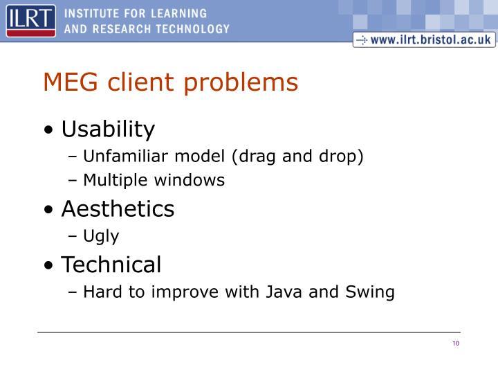 MEG client problems
