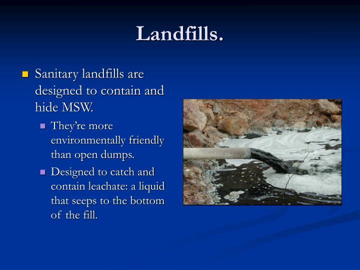 Landfills.