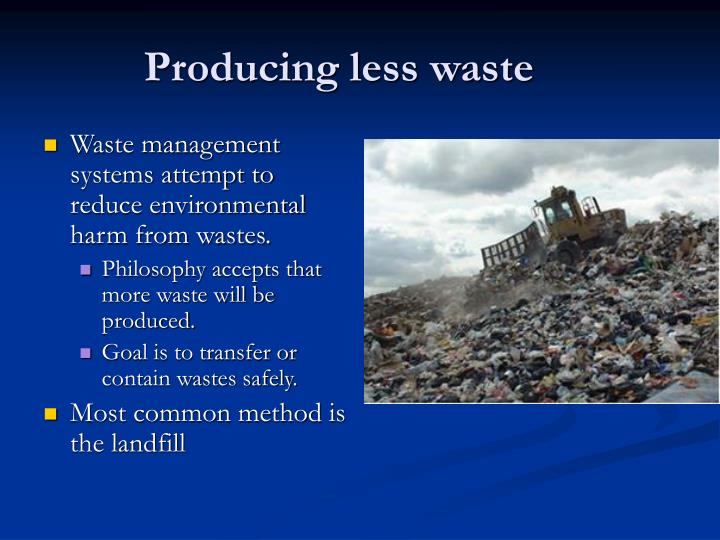 Producing less waste