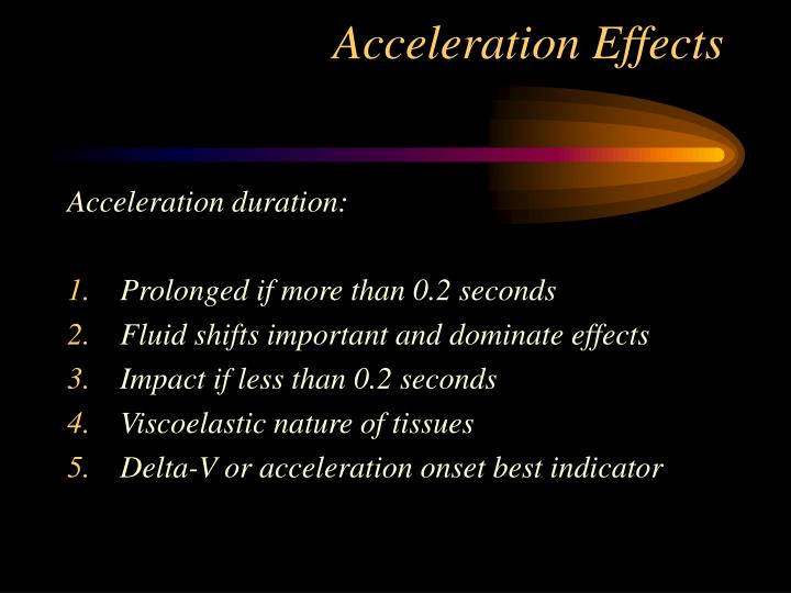 Acceleration Effects