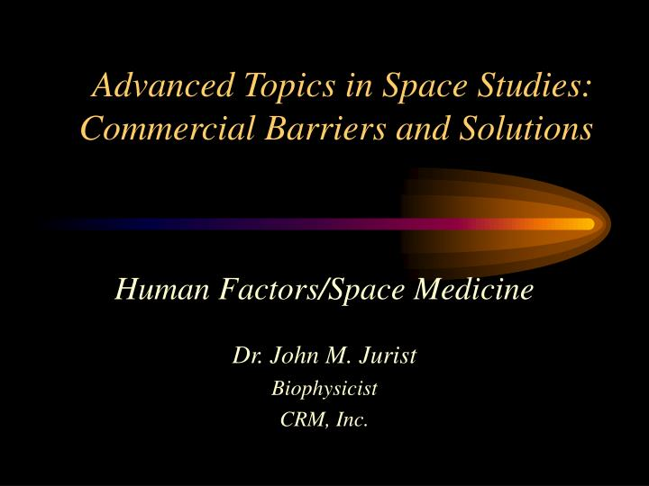 advanced topics in space studies commercial barriers and solutions