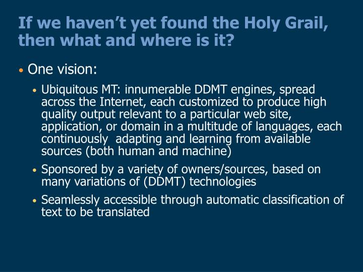 If we haven't yet found the Holy Grail, then what and where is it?