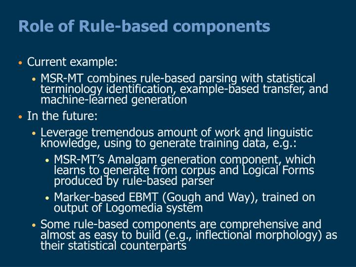 Role of Rule-based components