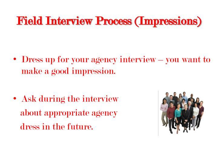 Field Interview Process