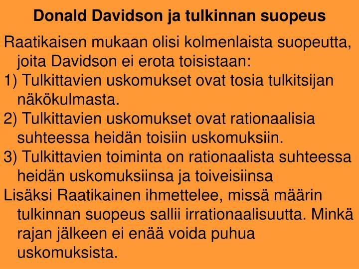Raatikaisen mukaan olisi kolmenlaista suopeutta, joita Davidson ei erota toisistaan:
