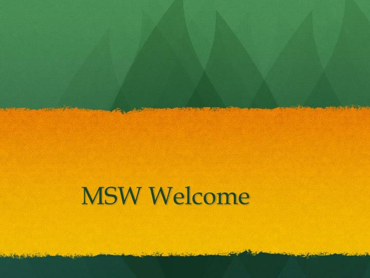 msw welcome