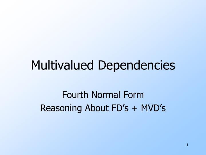 Multivalued dependencies