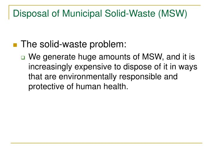 Disposal of Municipal Solid-Waste (MSW)