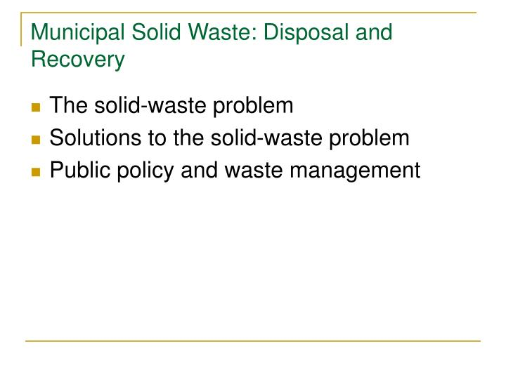 Municipal Solid Waste: Disposal and Recovery