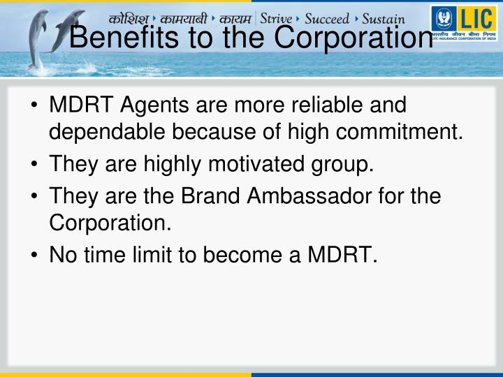 Benefits to the Corporation