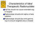 characteristics of ideal therapeutic radionuclides