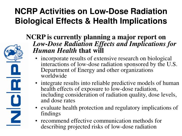 NCRP Activities on Low-Dose Radiation Biological Effects & Health Implications