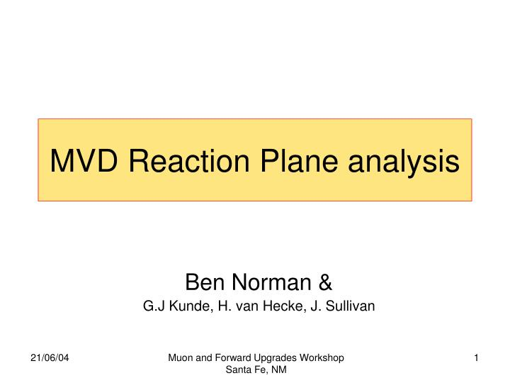 MVD Reaction Plane analysis