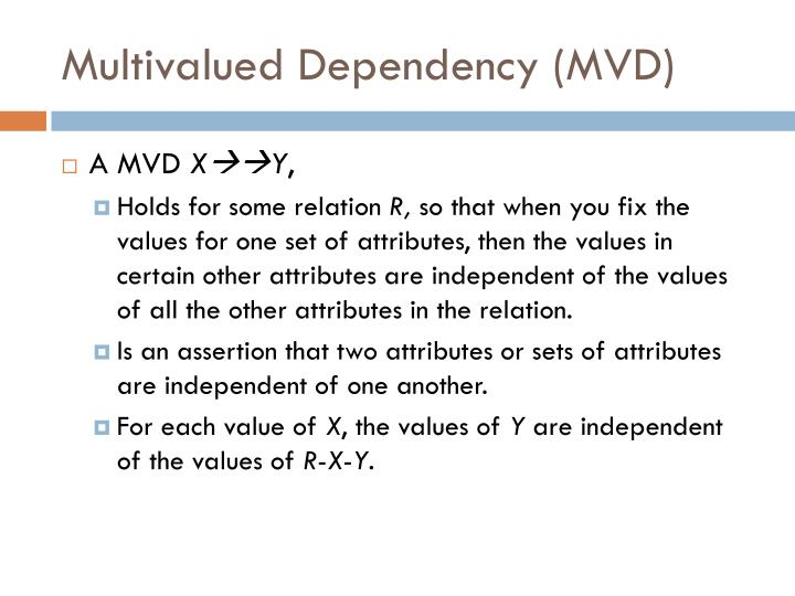 Multivalued Dependency (MVD)