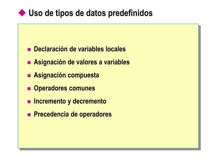 Uso de tipos de datos predefinidos