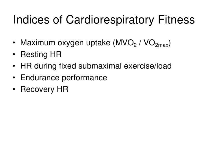 Indices of Cardiorespiratory Fitness