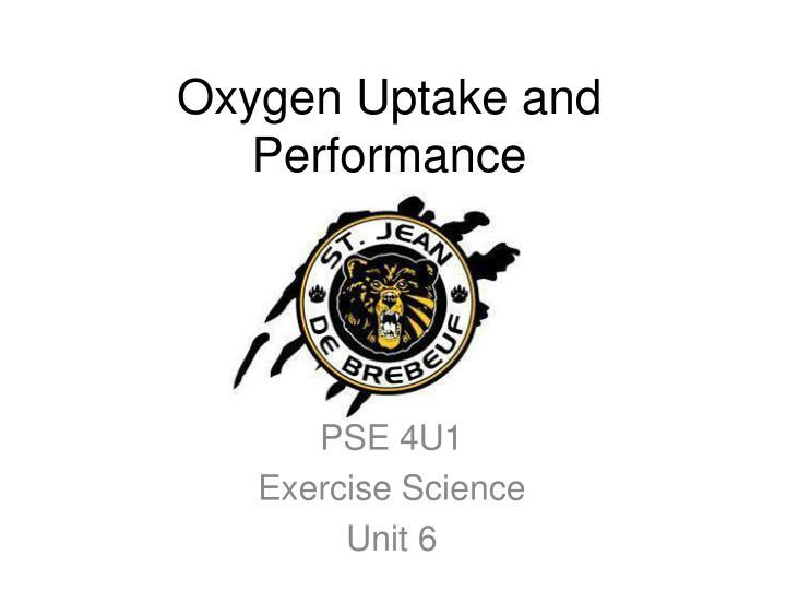 Oxygen Uptake and Performance