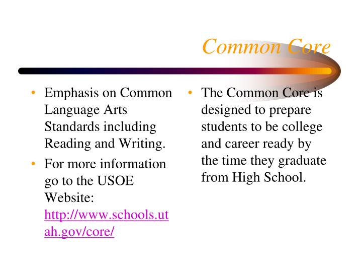 Emphasis on Common Language Arts Standards including Reading and Writing.