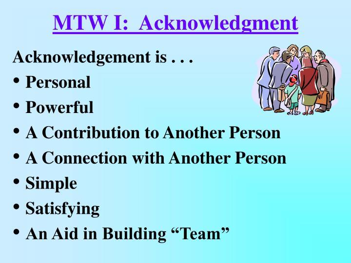 MTW I:  Acknowledgment