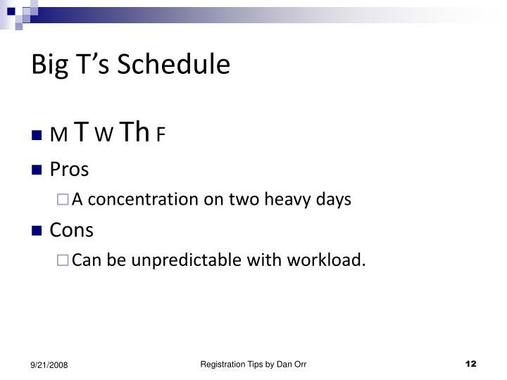 Big T's Schedule