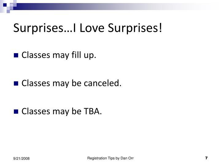 Surprises…I Love Surprises!