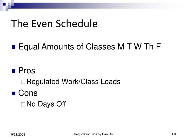 The Even Schedule