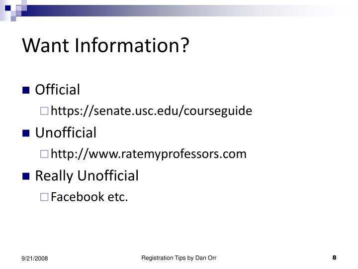 Want Information?