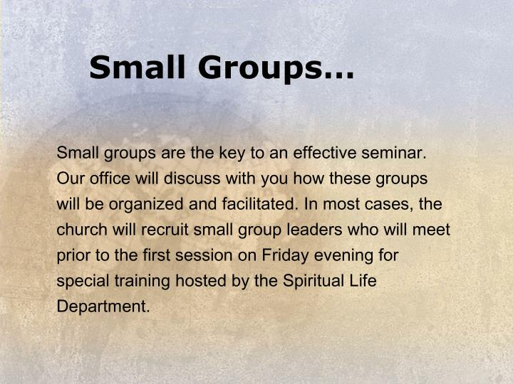 Small Groups…