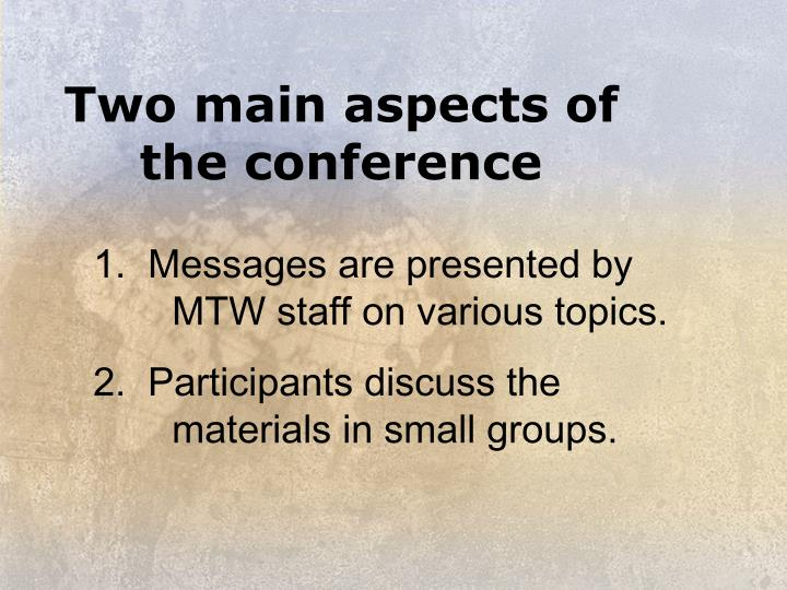 Two main aspects of the conference