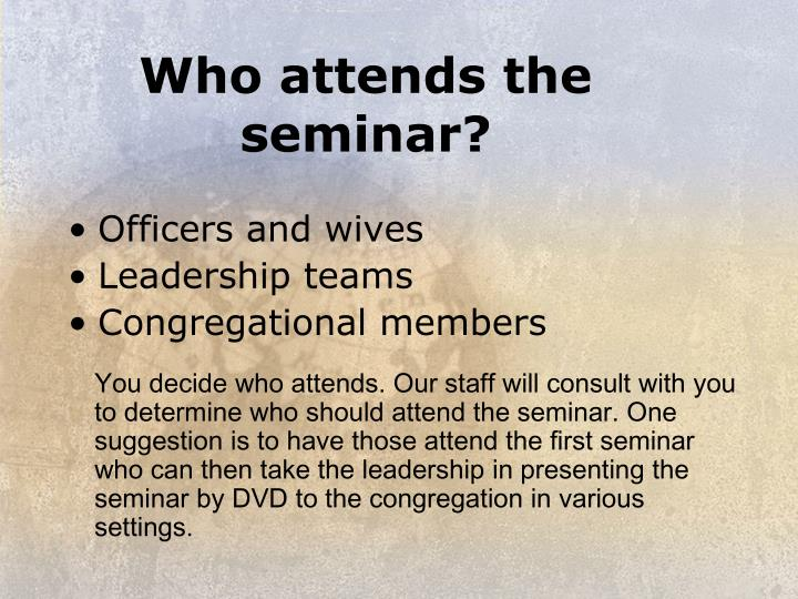 Who attends the seminar?