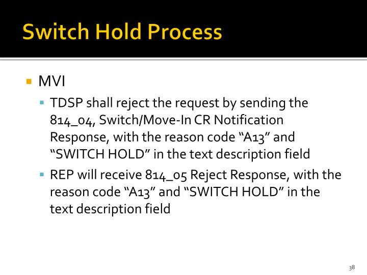 Switch Hold Process