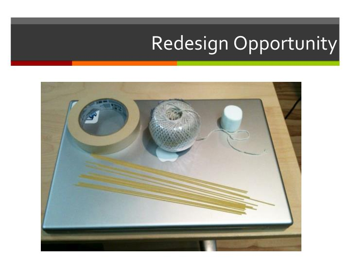 Redesign Opportunity