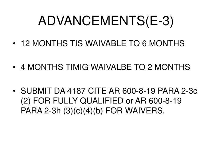 ADVANCEMENTS(E-3)