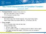 key travel characteristics of canadian travelers continued 2009