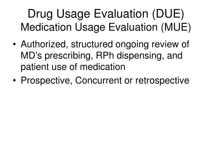 Drug Usage Evaluation (DUE)