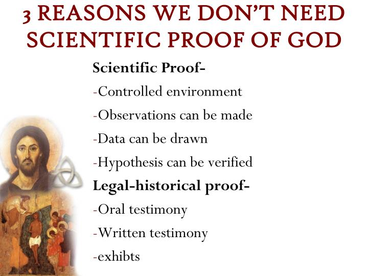 3 REASONS WE DON'T NEED SCIENTIFIC PROOF OF GOD