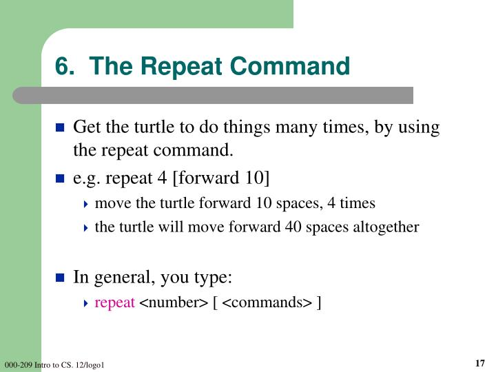 6.  The Repeat Command