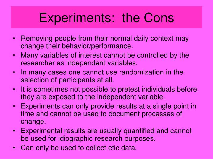 Experiments:  the Cons