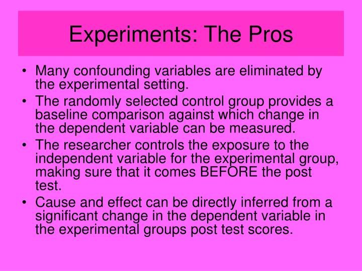 Experiments: The Pros