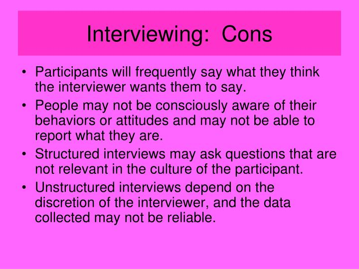Interviewing:  Cons