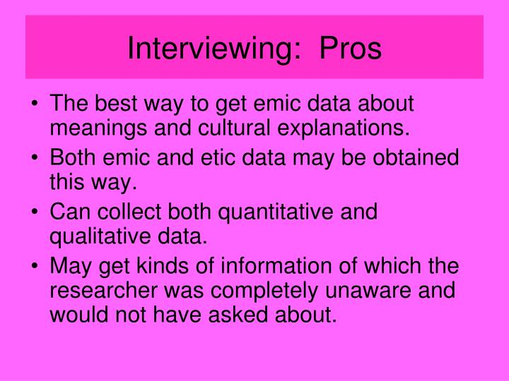 Interviewing:  Pros