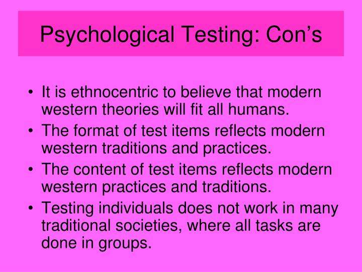 Psychological Testing: Con's